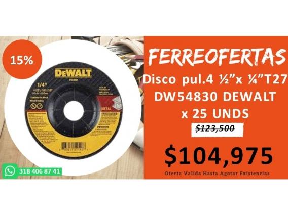 Disco Pul.4 X T27 Dw54830 Dewalt X 25 Unds
