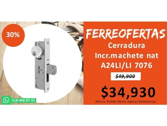 Cerradura Incr.machete Nat A24Li/li 7076