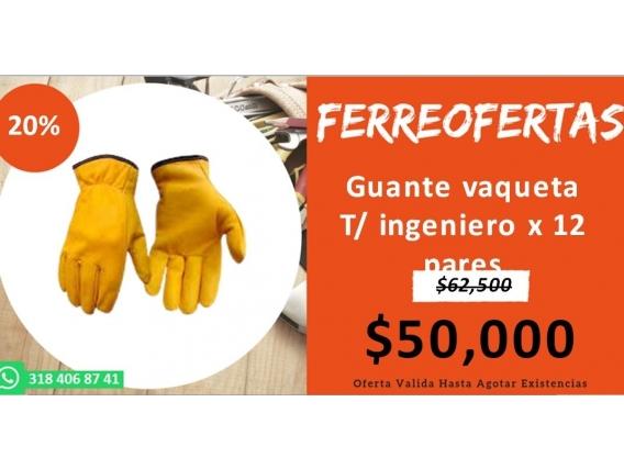 Guante Vaqueta T/ Ingeniero X 12 Pares