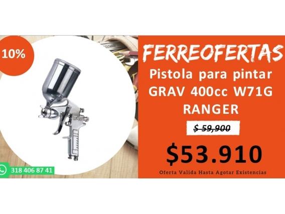 Pistola Para Pintar Grav 400Cc W71G Ranger